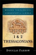 1 and 2 Thessalonians (Brazos Theological Commentary On The Bible Series) Paperback