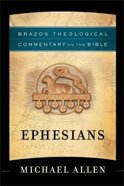 Ephesians (Brazos Theological Commentary On The Bible Series) Paperback