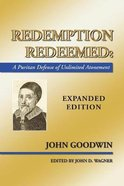 Redemption Redeemed: A Puritan Defense of Unlimited Atonement Paperback