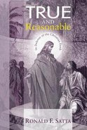 True and Reasonable Paperback