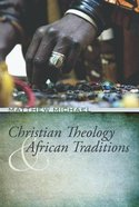 Christian Theology and African Traditions Paperback