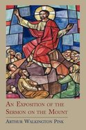 An Exposition of the Sermon on the Mount Paperback