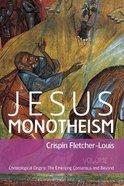 Christological Origins (#01 in Jesus Monotheism Series) Paperback