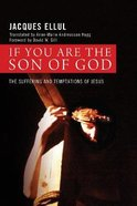 If You Are the Son of God: The Suffering and Temptations of Jesus Paperback