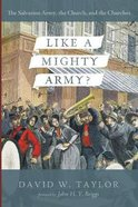 Like a Mighty Army?: The Salvation Army, the Church, and the Churches Paperback