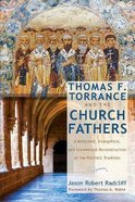 Thomas F. Torrance and the Church Fathers Paperback