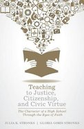 Teaching to Justice, Citizenship, and Civic Virtue Paperback