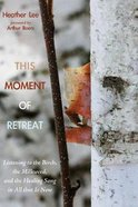 This Moment of Retreat Paperback