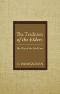The Tradition of the Elders: The Way of the Oral Law Paperback