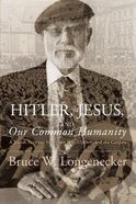 Hitler, Jesus, and Our Common Humanity Paperback