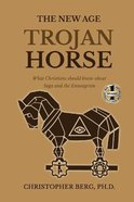 The New Age Trojan Horse Paperback