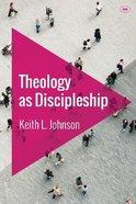 Theology as Discipleship Paperback