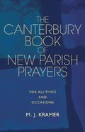 The Canterbury Book of New Parish Prayers: For All Times and Occasions Hardback