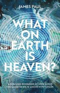 What on Earth is Heaven? Paperback