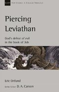 Piercing Leviathan: God's Defeat of Evil in the Book of Job (New Studies In Biblical Theology Series) Paperback
