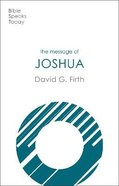 The Message of Joshua: Promise and People (Bible Speaks Today Series) Paperback