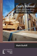 Dearly Beloved: Building God's People Through Morning and Evening Prayer Paperback