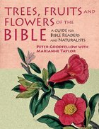Trees, Fruits and Flowers of the Bible: A Guide For Bible Reader's and Naturalists Paperback