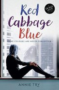 Red Cabbage Blue: Some Colours Are Never Forgotten (#03 in Dr Mike Lewis Story Series) Paperback