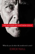 The Mystery of Matthew Gold: What Do You Do When the Words Won't Come? Paperback