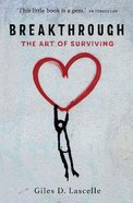Breakthrough: The Art of Surviving Paperback