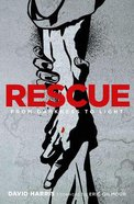 Rescue: From Darkness to Light Paperback