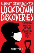 Albert Stridemore's Lockdown Discoveries: Surprising What You Discover When You've Time to Dig Paperback