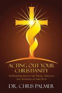 Acting Out Your Christianity Paperback