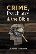 Crime, Psychiatry and the Bible Paperback