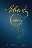 Advent: Hearing the Good News in the Story of Jesus Birth Paperback