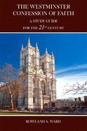 The Westminster Confession of Faith: A Study Guide For the 21St Century Hardback