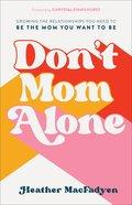 Don't Mom Alone eBook