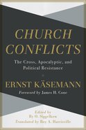 Church Conflicts: The Cross, Apocalyptic, and Political Resistance Hardback