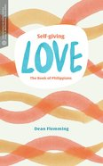 Self-Giving Love: The Book of Philippians Paperback