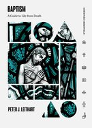 Baptism: A Guide to Life From Death (Christian Essentials Series) Hardback