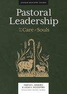 Pastoral Leadership: For the Care of Souls Hardback