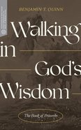 Walking in God's Wisdom: The Book of Proverbs (Transformative Word Series) Paperback