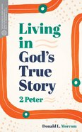Living in God's True Story: 2 Peter (Transformative Word Series) Paperback