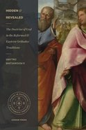 Hidden and Revealed: The Doctrine of God in the Reformed and Eastern Orthodox Traditions (Studies In Historical And Systematic Theology Series) Paperback