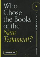 Who Chose the Books of the New Testament? (Questions For Restless Minds Series) Paperback