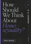 How Should We Think About Homosexuality? (Questions For Restless Minds Series) Paperback