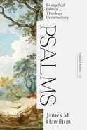 Psalms 1-72 (Evangelical Biblical Theology Commentary Series) Hardback