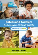 Babies and Toddlers: Nurturing Your Child's Spiritual Life Paperback