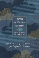 Peace in Every Storm: 52 Declarations & Meditations For Difficult Times Imitation Leather