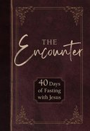 The Encounter: 40 Days of Fasting With Jesus Imitation Leather