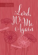Lord It's Me Again: 365 Daily Devotions Imitation Leather
