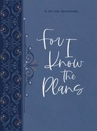 For I Know the Plans: A 365-Day Devotional (Ziparound) Imitation Leather