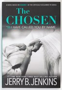The Chosen: I Have Called You By Name (Book 1) (The Chosen Series) Hardback