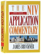 Jonah/Nahum/Habakkuk/Zephaniah (Niv Application Commentary Series) Hardback