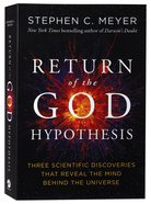 The Return of the God Hypothesis: Three Scientific Discoveries Revealing the Mind Behind the Universe Paperback